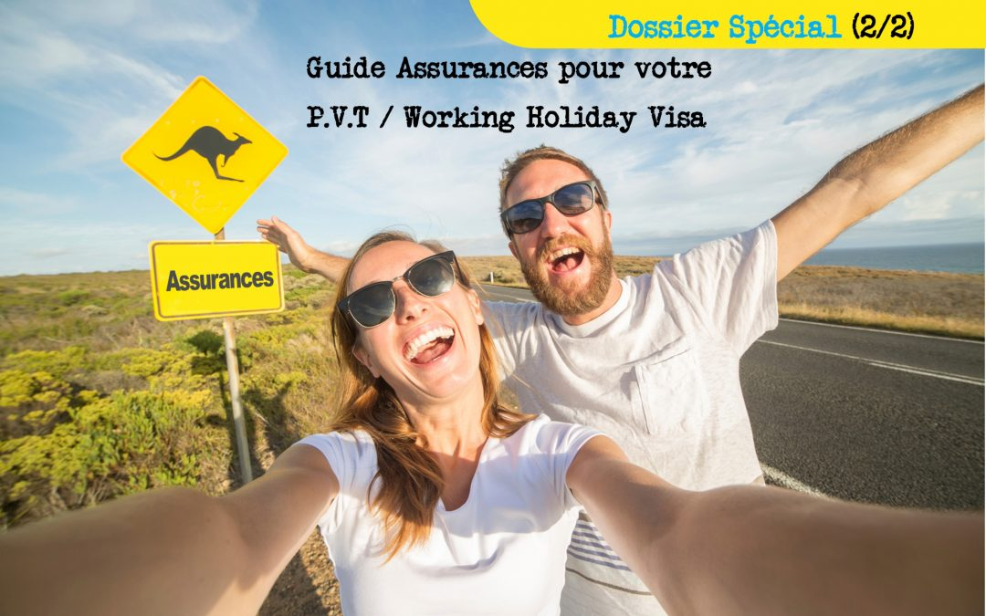 Guide Assurances (2/2) : Programme Vacances Travail (PVT) ou Working Holiday Visa (WHV)